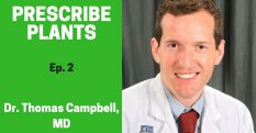 Prescribe Plants, Interview with Dr. Thomas Campbell