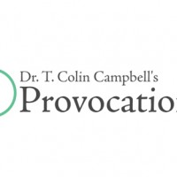 Dr. T. Colin Campbell's Provocations