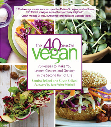 The Forty-Year-Old Vegan Cookbook: 75 Recipes to Make You Leaner, Cleaner and Greener in the Second Half of Life